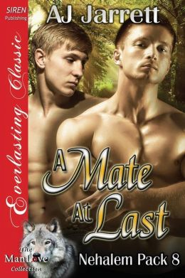 A Mate at Last [Nehalem Pack 8] (Siren Publishing Everlasting Classic Manlove)