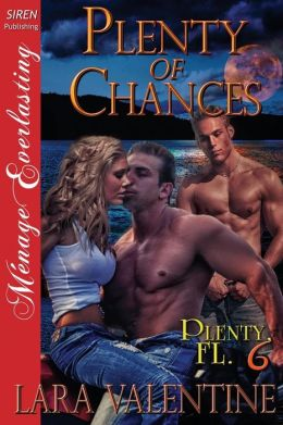 Plenty of Chances [Plenty, FL 6] (Siren Publishing Menage Everlasting)