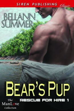 Bear's Pup [Rescue for Hire] (Siren Publishing Classic ManLove)
