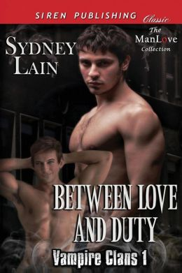 Between Love and Duty [Vampire Clans 1] (Siren Publishing Classic Manlove)