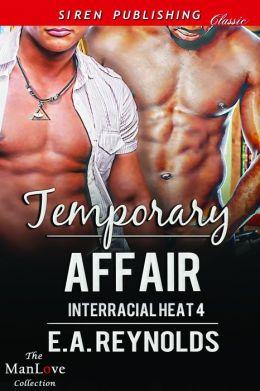Temporary Affair [Interracial Heat 4] (Siren Publishing Classic ManLove)
