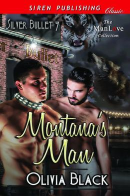 Montana's Man [Silver Bullet 7] (Siren Publishing Classic ManLove)