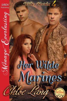 Her Wilde Marines [Wilde, Nevada 4] (Siren Publishing Menage Everlasting)