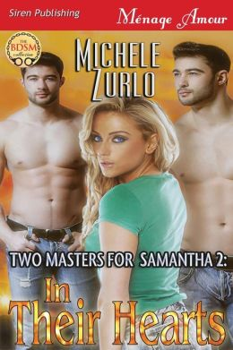 Two Masters for Samantha 2: In Their Hearts [Awakenings 7] (Siren Publishing Menage Amour)