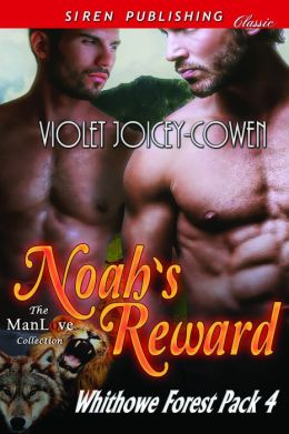 Noah's Reward [Whithowe Forest Pack 4] (Siren Publishing Classic ManLove)