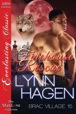 Firehouse Rescue [Brac Village 15] (Siren Publishing Everlasting Classic ManLove)