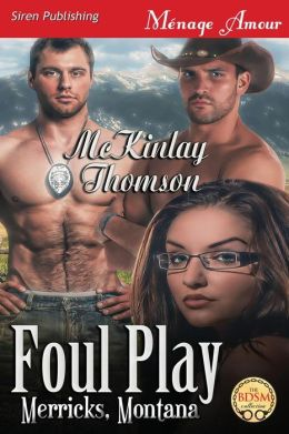 Foul Play [Merricks, Montana 1] (Siren Publishing Menage Amour)