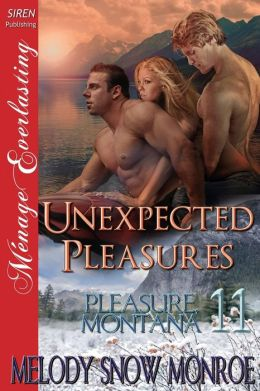 Unexpected Pleasures [Pleasure, Montana 11] (Siren Publishing Menage Everlasting)