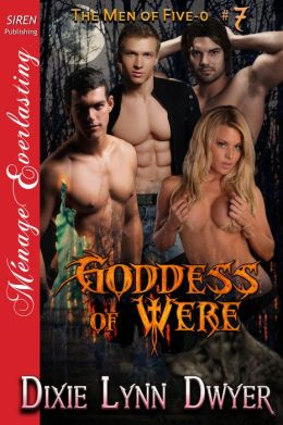 Goddess of Were [The Men of Five-O #7] (Siren Publishing Menage Everlasting)