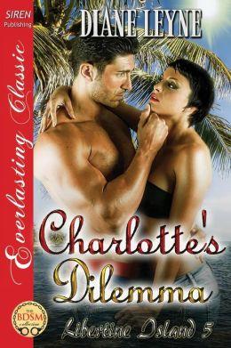 Charlotte's Dilemma [Libertine Island 5] (Siren Publishing Everlasting Classic)