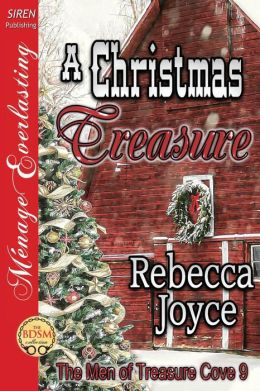 A Christmas Treasure [The Men of Treasure Cove 9] (Siren Publishing Menage Everlasting)