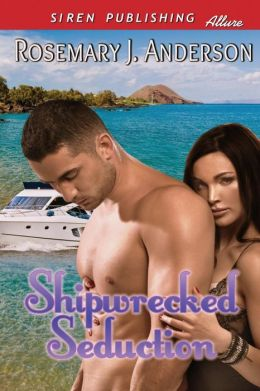 Shipwrecked Seduction (Siren Publishing Allure)