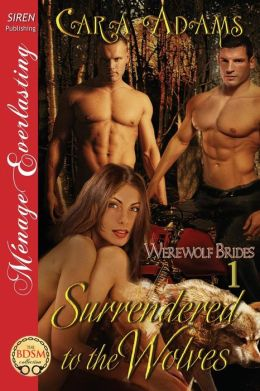 Surrendered to the Wolves [Werewolf Brides 1] (Siren Publishing Menage Everlasting)