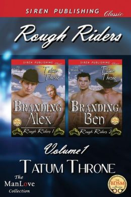 Rough Riders, Volume 1 [Branding Alex: Branding Ben] (Siren Publishing Classic Manlove)