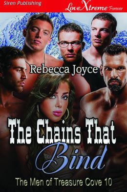 The Chains That Bind [The Men of Treasure Cove 10] (Siren Publishing LoveXtreme Forever)