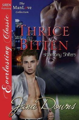Thrice Bitten [Sharmony Shifters 3] (Siren Publishing Everlasting Classic Manlove)