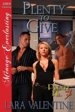Plenty to Give [Plenty, FL 7] (Siren Publishing Menage Everlasting)