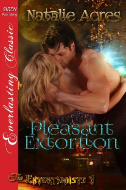Pleasant Extortion [The Extortionists 1] (Siren Publishing Everlasting Classic)