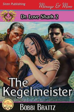 The Kegelmeister [Dr. Love Shark 2] (Siren Publishing Menage and More)