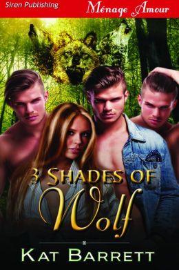 3 Shades of Wolf (Siren Publishing Menage Amour)