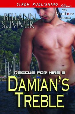Damian's Treble [Rescue for Hire 3] (Siren Publishing Classic ManLove)