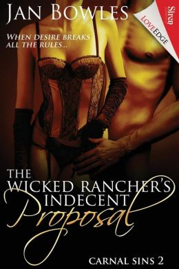 The Wicked Rancher's Indecent Proposal [Carnal Sins 2] (Siren Publishing LoveEdge)