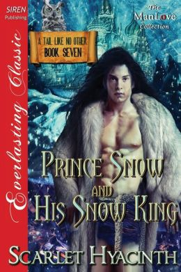 Prince Snow and His Snow King [A Tail Like No Other: Book Seven] (Siren Publishing Everlasting Classic Manlove)