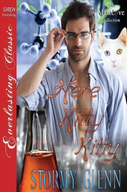Here, Kitty Kitty [Animal Magnetism 1] (Siren Publishing Everlasting Classic Manlove)