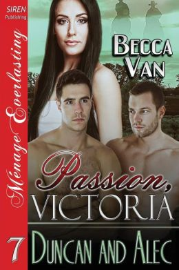 Passion, Victoria 7: Duncan and Alec (Siren Publishing Menage Everlasting)