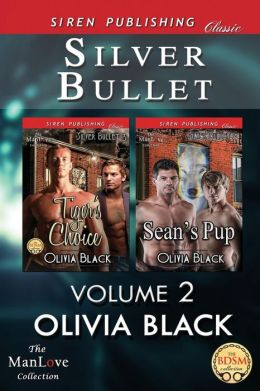 Silver Bullet, Volume 2 [Tiger's Choice: Sean's Pup] (Siren Publishing Classic Manlove)