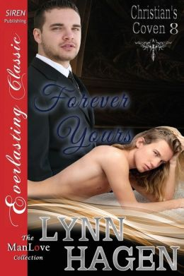 Forever Yours [Christian's Coven 8] (Siren Publishing Everlasting Classic Manlove)