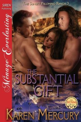 The Substantial Gift [The Sunset Palomino Ranch 3] (Siren Publishing Menage Everlasting)