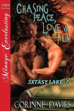 Chasing Peace, Love & Fur [3xtasy Lake 8] (Siren Publishing Menage Everlasting)
