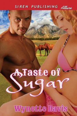 A Taste of Sugar (Siren Publishing Allure)