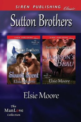 Sutton Brothers [Sloan's Scent: Jameson's Beau] (Siren Publishing Classic Manlove)