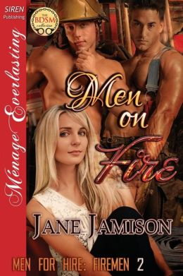 Men on Fire [Men for Hire: Firemen 2] (Siren Publishing Menage Everlasting)
