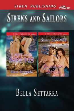 Sirens and Sailors [Last of the Sirens: Scourge of the Siren] (Siren Publishing Allure)