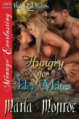 Hungry for Her Mates [Wolf's Pass Shifters 2] (Siren Publishing Menage Everlasting)