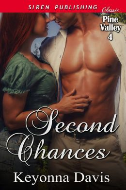 Second Chances [Pine Valley 4] (Siren Publishing Classic)