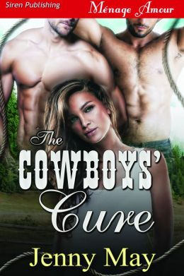 The Cowboys' Cure (Siren Publishing Menage Amour)