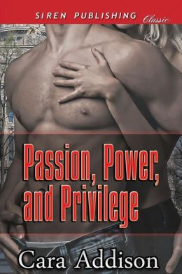 Passion, Power, and Privilege (Siren Publishing Classic)
