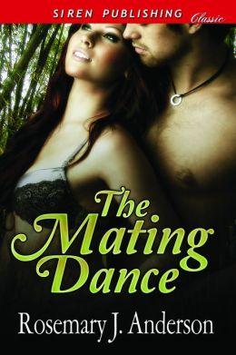 The Mating Dance (Siren Publishing Classic)