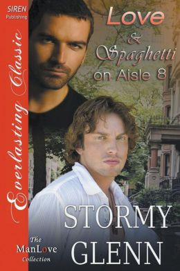Love & Spaghetti on Aisle Eight [Captivated Lovers 2] (Siren Publishing Everlasting Classic Manlove)
