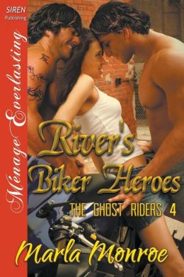 River's Biker Heroes [The Ghost Riders 4] (Siren Publishing Menage Everlasting)