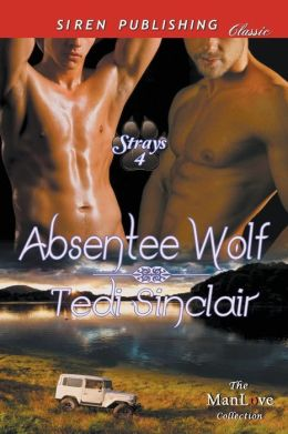 Absentee Wolf [Strays 4] (Siren Publishing Classic Manlove)