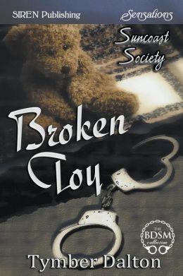 Broken Toy [Suncoast Society] (Siren Publishing Sensations)