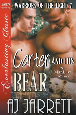 Carter and His Bear [Warriors of the Light 7] (Siren Publishing Everlasting Classic Manlove)