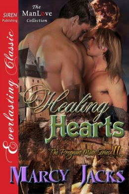 Healing Hearts [The Pregnant Mate Series 11] (Siren Publishing Everlasting Classic ManLove)