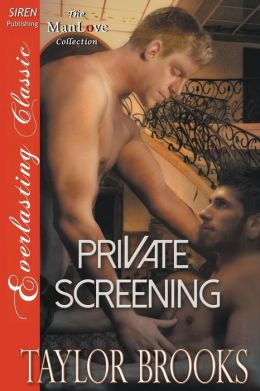 Private Screening (Siren Publishing Everlasting Classic ManLove)