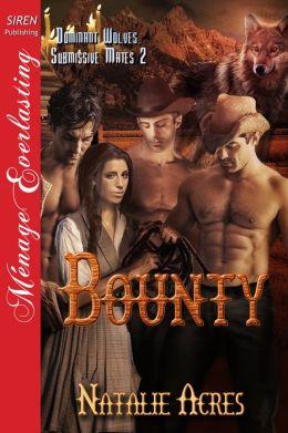 Bounty [Dominant Wolves, Submissive Mates 2] (Siren Publishing Menage Everlasting)